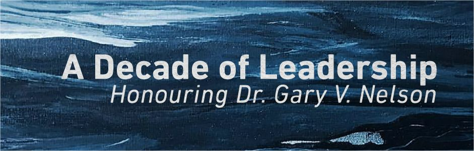 A Decade of Leadership: Honouring Dr. Gary V. Nelson