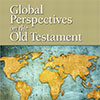 Global Perspectives on the Old Testament