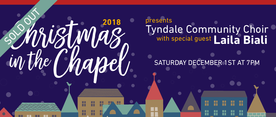 Christmas in the Chapel 2018 December 1st at 7pm - a benefit concert for Tyndale - sold out