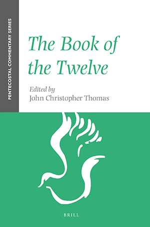 The Book of the Twelve: A Pentecostal Commentary