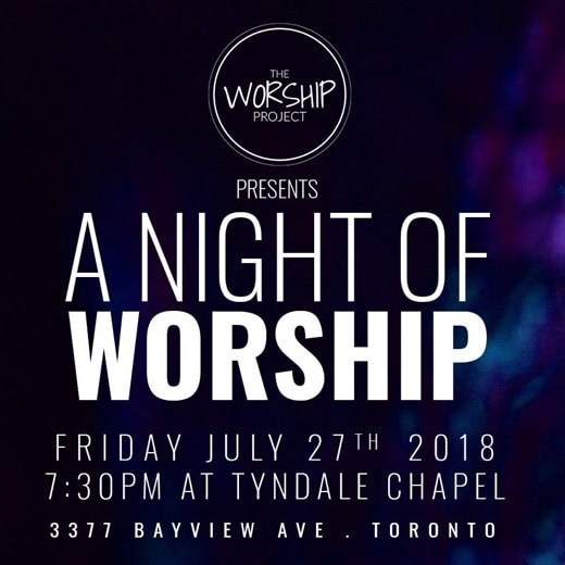 A City-Wide Night of Worship - Friday July 27th - 7:30pm in the Tyndale Chapel