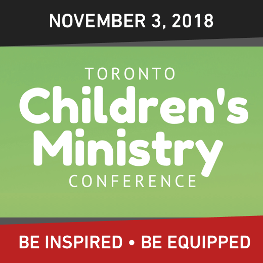 Toronto Children's Ministry Conference, November 3, 2018, be inspired, be equipped