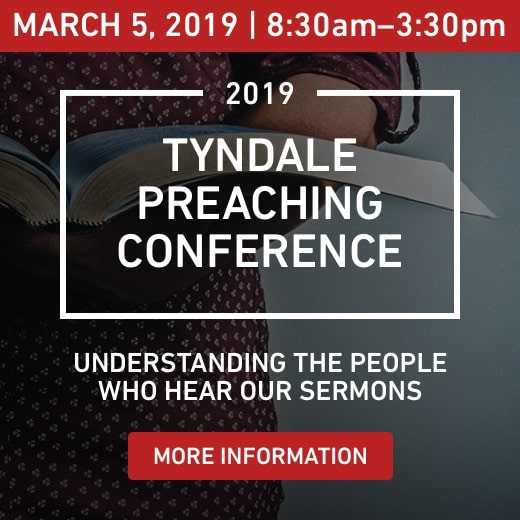Tyndale Preaching Conference 2019, Understanding the people who hear our sermons, get more information