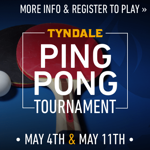 Tyndale Ping Pong Tournament May 4th and May 11th, get more info and register to play