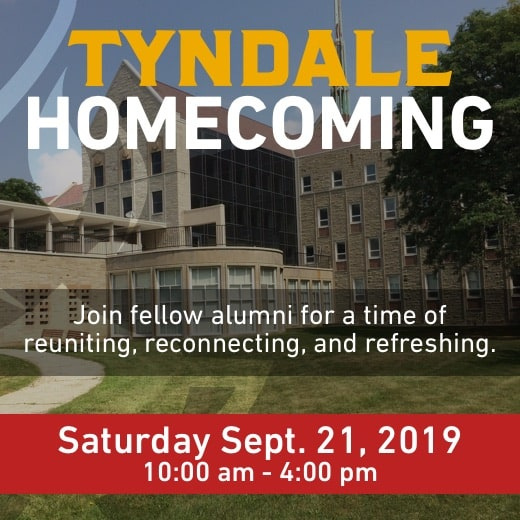 Tyndale Homecoming, September 21, 2019 from 10am to 4pm. Join fellow alumni for a time of reuniting, reconnecting and refreshing