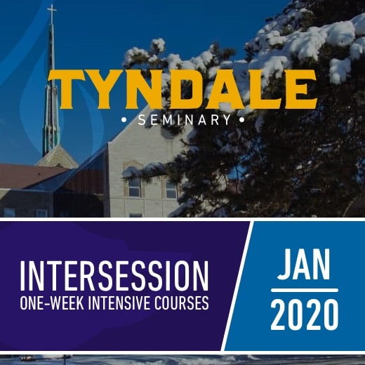 Tyndale Seminary Intersession, one-week intensive courses, January 2020
