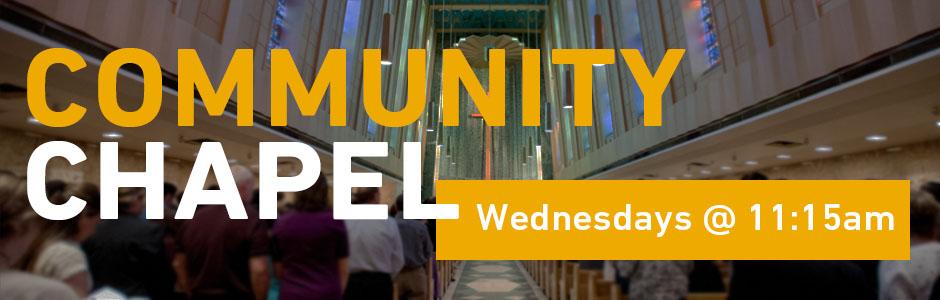 Community Chapel Wednesday at 11:15AM