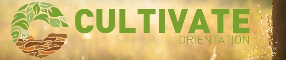 Cultivate Orientation