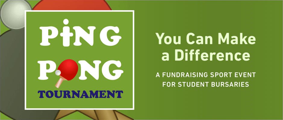 Tyndale ping pong tournament. You can make a difference. A sport event to fundraise for students' bursary.