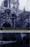 The Oxford Movement by Dr. C. Brad Faught