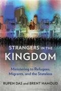 Strangers in the Kingdom: Refugees, Migrants and the Stateless Cover