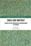 Does God Matter? Essays on the Axiological Consequences of Theism book cover