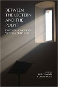 Between the Lectern and the Pulpit: Essays in Honour of Victor A. Shepherd. Book Cover