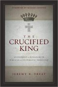 Book cover of The Crucified King: Atonement and Kingdom in Biblical and Systematic Theology