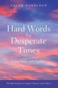 Hard Words for Desperate Times: Going Deep with Ezekiel