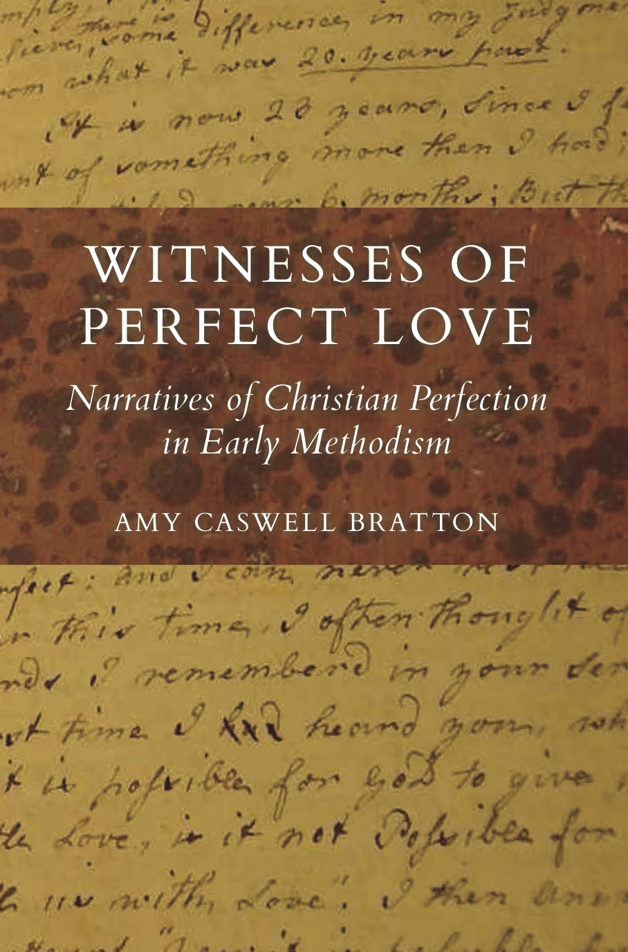 Book cover of Witnesses of Perfect Love. Narratives of Christian Perfection in Early Methodism