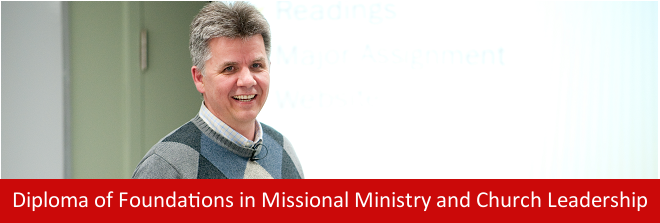 Diploma of Foundations In Missional Ministry and Church Leadership Professor Teaching