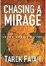 Chasing a Mirage Book cover by Tarek Fatah